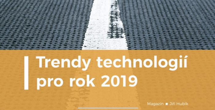 Trendy technologií pro rok 2019