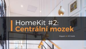 HomeKit #2: Centrální mozek