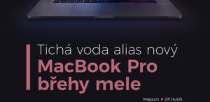 Tichá voda alias nový MacBook Pro břehy mele