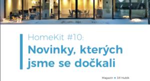 HomeKit #10: Novinky, kterých jsme se dočkali