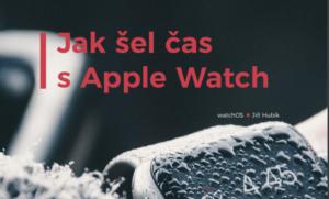 Jak šel čas s Apple Watch